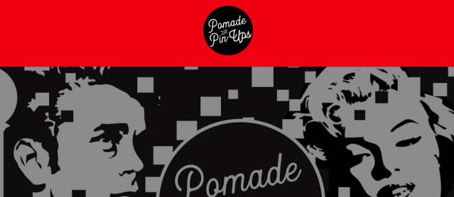 Pomades and Pinups